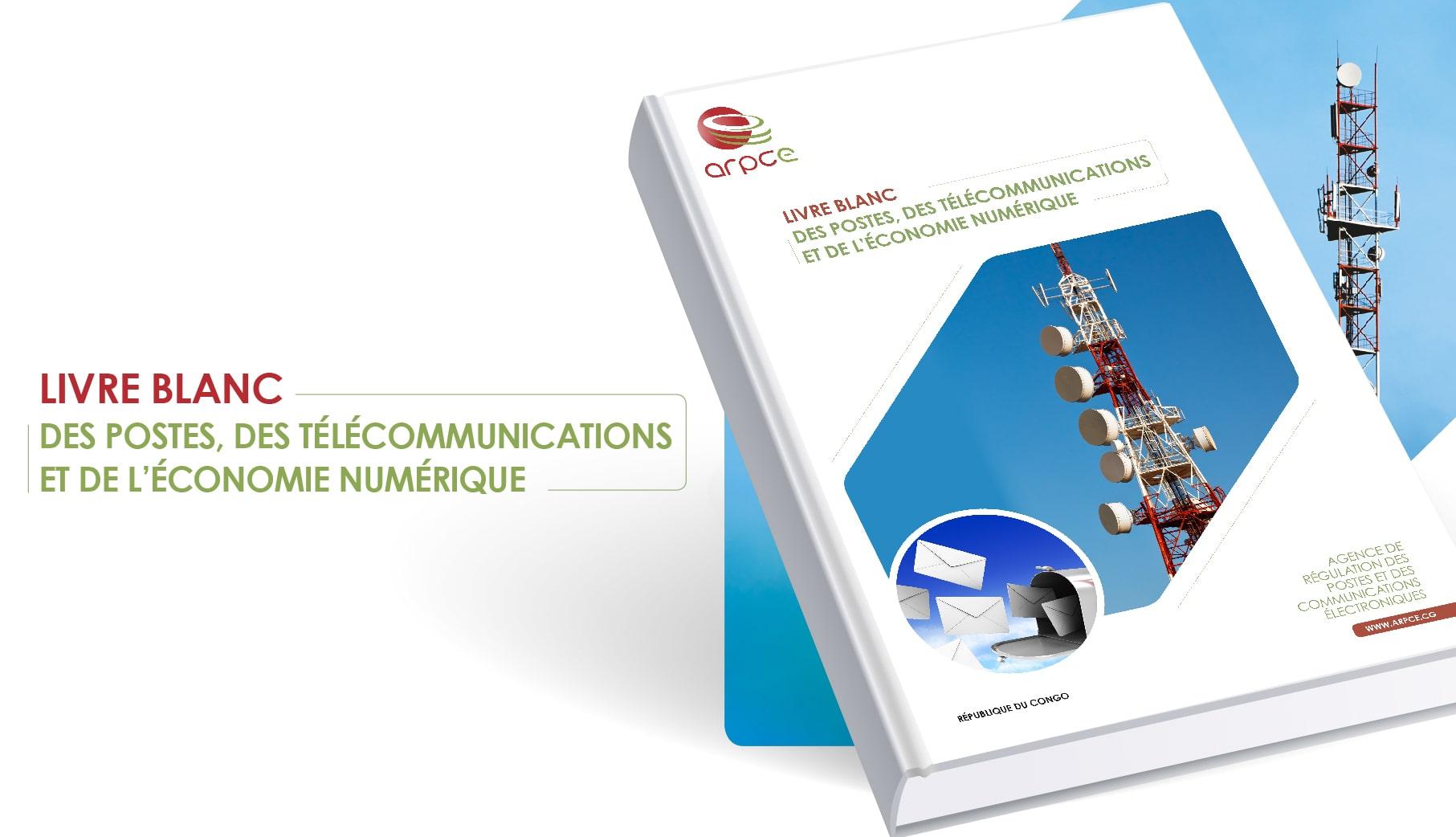 Activités de Régulation : l'ARPCE présente le 1er Livre Blanc sur les Postes, les télécommunications et l'économie numérique en République du Congo