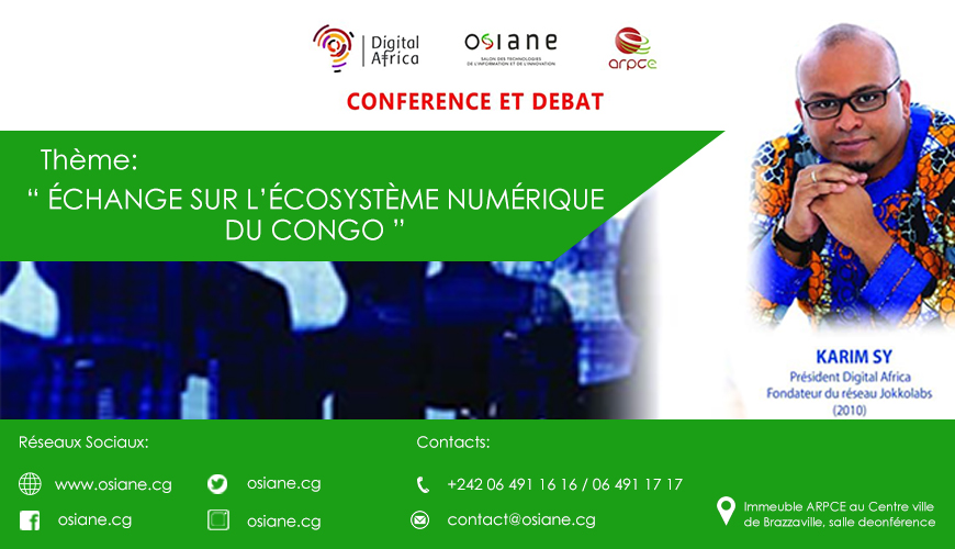 """L'ARPCE et  Le salon OSIANE organisent une conférence débat sur le thème """" ECHANGE SUR L'ECOSYSTEME NUMERIQUE DU CONGO """""""